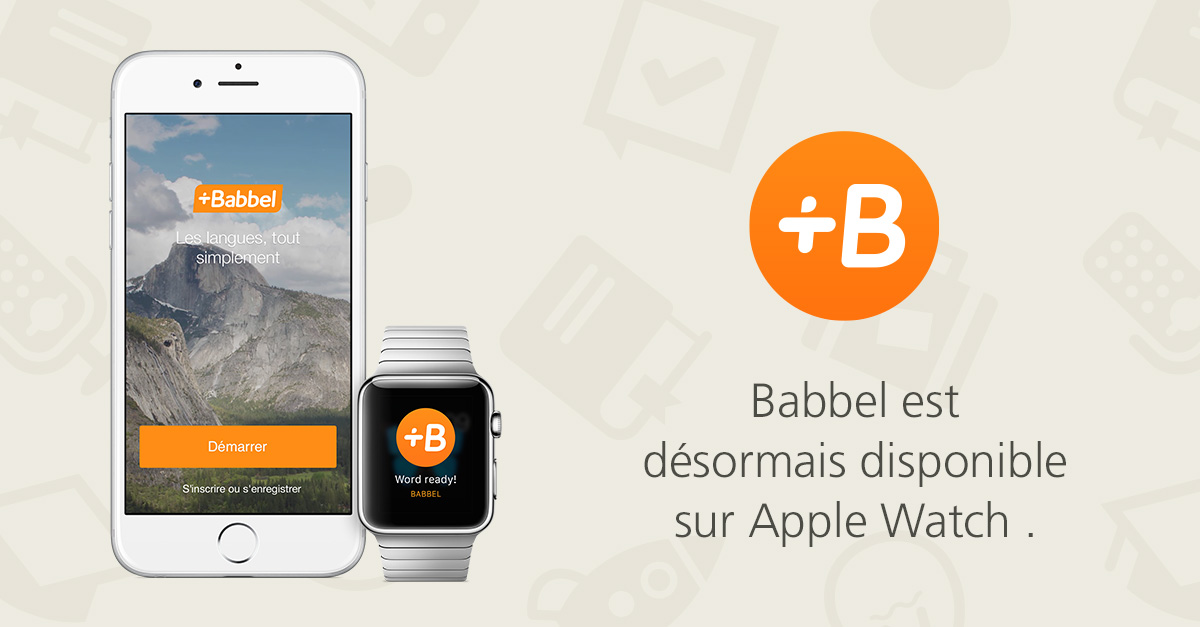 Babbel, Apple et l'apprentissage contextualisé des langues